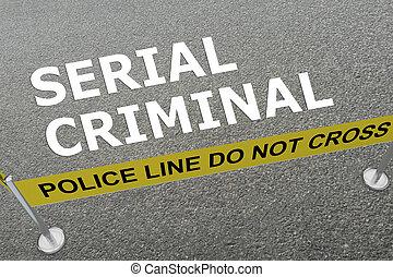 Serial Criminal concept - 3D illustration of 'SERIAL...