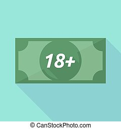Long shadow bank note with the text 18+ - Illustration of a...