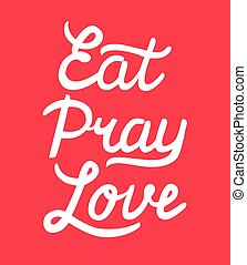 Eat Pray Love hand drawn calligraphy lettering on red...