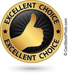 Excellent choice golden sign with thumb up, vector illustration