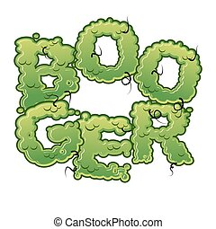 Booger. Snot slippery lettering. Snvel typography. Green...