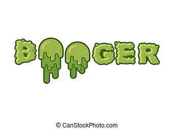 Snots-31.eps - Booger typography. Green slime letters. Snot...