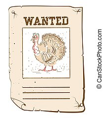 Thanksgiving turkey Wanted poster on western paper -...