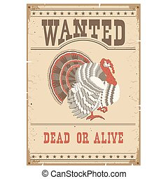 Thanksgiving turkey Wanted poster on old paper -...
