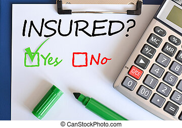 Yes or no question regarding the insurance