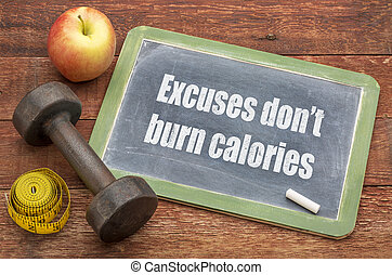 Excuse do not burn calories - fitness and exercise concept -...