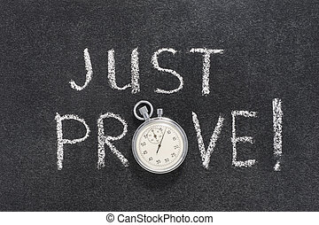 just prove watch - just prove exclamation handwritten on...