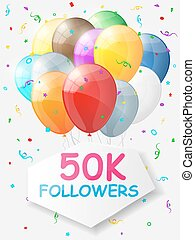 Milestone 50000 Followers. Background with balloons. Vector...