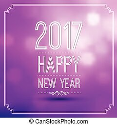Happy new year 2017 - happy new year 2017 in violet bokeh...