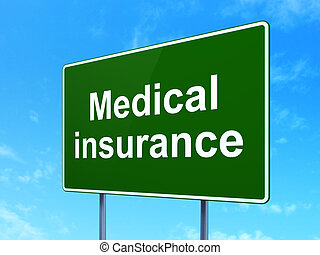 Insurance concept: Medical Insurance on road sign background...