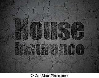 Insurance concept: House Insurance on grunge wall background...