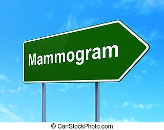 Medicine concept: Mammogram on road sign background -...