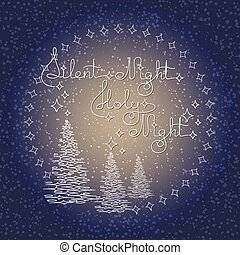 Handwritten text Silent Holy Night and Christmas trees on