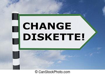 Change Diskette! concept - 3D illustration of 'CHANGE...