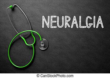 Neuralgia on Chalkboard. 3D Illustration. - Medical Concept:...