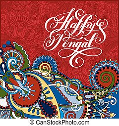 happy pongal handwritten inscription on floral paisley -...
