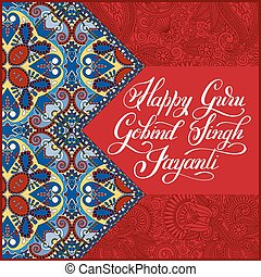 Happy Guru Gobind Singh Jayanti handwritten inscription on india paisley floral pattern to indian holiday greeting card