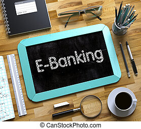 Small Chalkboard with E-Banking Concept. 3D. - E-Banking...