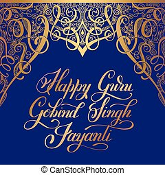 Happy Guru Gobind Singh Jayanti handwritten gold inscription...