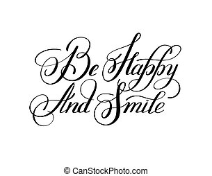 handwritten lettering inscription be happy and smile - black...