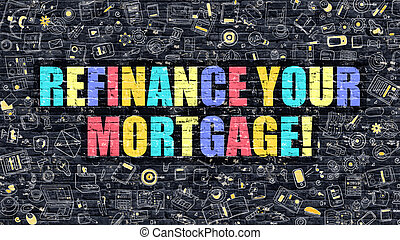 Refinance Your Mortgage Concept with Doodle Design Icons. -...