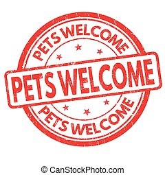 Pets welcome sign or stamp - Pets welcome grunge rubber...