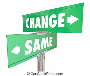 Change Vs Same Disrupt Status Quo Road Street Signs 3d...