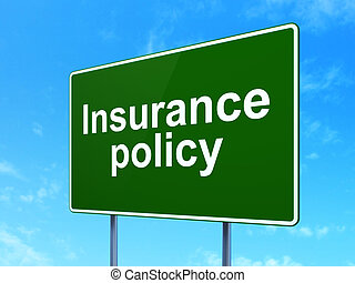 Insurance concept: Insurance Policy on road sign background...