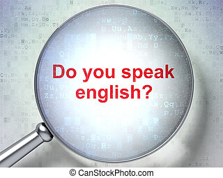 Studying concept: Do you speak English? with optical glass -...