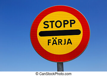 Stop ferry - Swedish road sign stop at ferry berth against...
