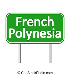 French Polynesia road sign. - French Polynesia road sign...