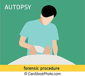 Flat illustration. Autopsy. Forensic procedure - Autopsy....