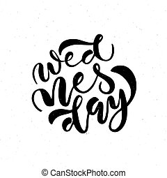 Hand drawn lettering typography poster with days of the week