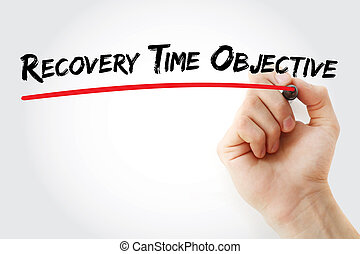 Hand writing Recovery Time Objective with marker, concept...