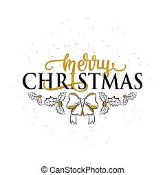 Vector illustration of Merry Christmas greeting with holly, berry, bow