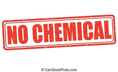 No chemical sign or stamp - No chemical grunge rubber stamp...