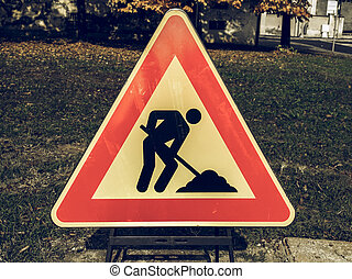 Vintage looking Road work sign