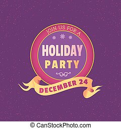 Holiday Party invitation Poster. Colorful emblem for...