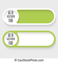 Set of two vector abstract buttons and hand written words go to vegetarian food