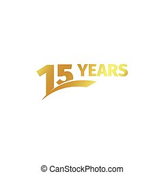 Isolated abstract golden 15th anniversary logo on white background. 15 number logotype. Fifteen years jubilee celebration icon. Fifteenth birthday emblem. Vector illustration.