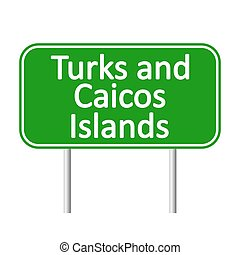 Turks and Caicos Islands road sign. - Turks and Caicos...