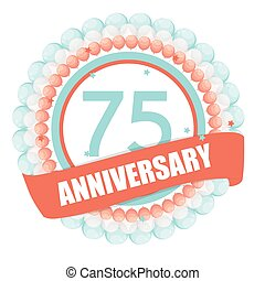 Cute Template 75 Years Anniversary with Balloons and Ribbon...