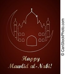 Mawlid Al Nabi, the birthday of the Prophet Muhammad...