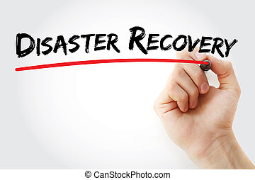 Hand writing Disaster recovery with marker, concept...