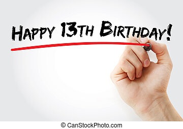 Hand writing Happy 13th birthday with marker, holiday...
