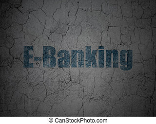 Currency concept: E-Banking on grunge wall background -...