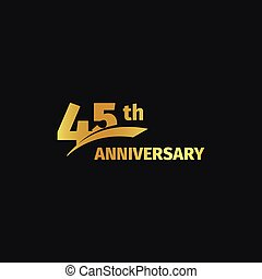 Isolated abstract golden 45th anniversary logo on black...