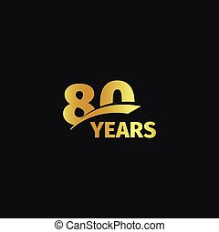 Isolated abstract golden 80th anniversary logo on black background. 80 number logotype. Eighty years jubilee celebration icon. Eightieth birthday emblem. Vector illustration.