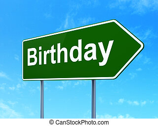 Holiday concept: Birthday on road sign background