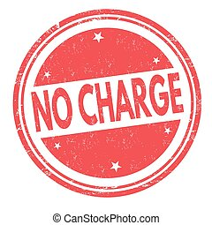 No charge sign or stamp - No charge grunge rubber stamp on...